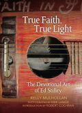 True Faith, True Light: The Devotional Art of Ed Stilley