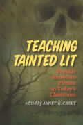 Teaching Tainted Lit: Popular American Fiction in Today's Classroom