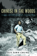 Chinese in the Woods: Logging and Lumbering in the American West