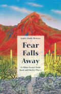 Fear Falls Away and other Essays from Hard and Rocky Places