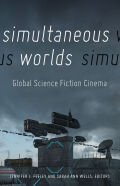 Simultaneous Worlds: Global Science Fiction Cinema