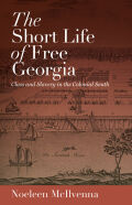The Short Life of Free Georgia: Class and Slavery in the Colonial South