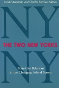 The Two New Yorks: State-City Relations in the Changing Federal System