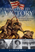 Committed to Victory: The Kentucky Home Front During World War II