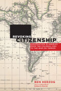Revoking Citizenship: Expatriation in America from the Colonial Era to the War on Terror