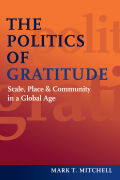 The Politics of Gratitude: Scale, Place & Community in a Global Age