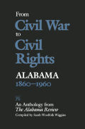From Civil War to Civil Rights, Alabama 1860–1960: An Anthology from The Alabama Review