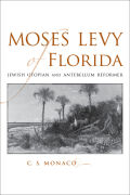Moses Levy of Florida: Jewish Utopian and Antebellum Reformer