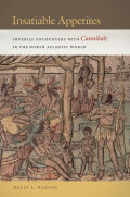 Insatiable Appetites: Imperial Encounters with Cannibals in the North Atlantic World