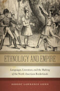 Ethnology and Empire: Languages, Literature, and the Making of the North American Borderlands