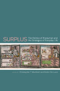 Surplus: The Politics of Production and the Strategies of Everyday Life