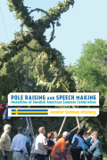 Pole Raising and Speech Making: Modalities of Swedish American Summer Celebration