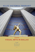 Allie Victoria Tennant and the Visual Arts in Dallas Cover