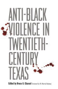 Anti-Black Violence in Twentieth-Century Texas Cover