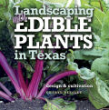 Landscaping with Edible Plants in Texas cover