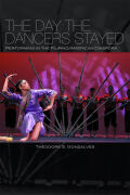 The Day the Dancers Stayed: Performing in the Filipino/American Diaspora Cover