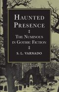 Haunted Presence: The Numinous in Gothic Fiction
