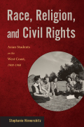 Race, Religion, and Civil Rights: Asian Students on the West Coast, 1900-1968