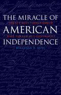 The Miracle of American Independence: Twenty Ways Things Could Have Turned Out Differently