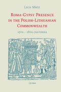Roma- Gypsy Presence in the Polish-Lithuanian Commonwealth
