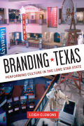 Branding Texas: Performing Culture in the Lone Star State