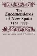 The Encomenderos of New Spain, 1521-1555