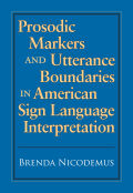 Prosodic Markers and Utterance Boundaries in American Sign Language Interpretation Cover