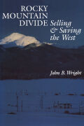 Rocky Mountain Divide: Selling and Saving the West