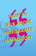 How to Talk about Videogames Cover