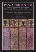 Pan-Africanism: Political Philosophy and Socio-Economic Anthropology for African Liberation and Governance