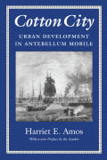 Cotton City: Urban Development in Antebellum Mobile