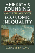 America's Founding and the Struggle over Economic Inequality Cover