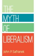 The Myth of Liberalism
