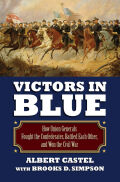 Victors in Blue: How Union Generals Fought the Confederates, Battled Each Other, and Won the Civil War