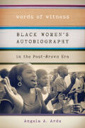 Words of Witness: Black Women's Autobiography in the Post-<i>Brown</i> Era