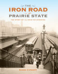 The Iron Road in the Prairie State Cover