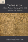 The Book Worlds of East Asia and Europe, 1450–1850 Cover