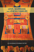 Love, Marriage, and Jewish Families: Paradoxes of a Social Revolution