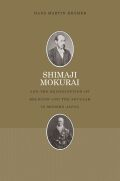 Shimaji Mokurai and the Reconception of Religion and the Secular in Modern Japan
