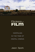 Flickers of Film: Nostalgia in the Time of Digital Cinema