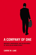 A Company of One: Insecurity, Independence, and the New World of White-Collar Unemployment