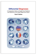 Differential Diagnoses: A Comparative History of Health Care Problems and Solutions in the United States and France