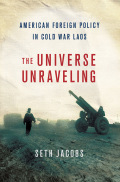 The Universe Unraveling: American Foreign Policy in Cold War Laos