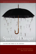 Spaces of Danger: Culture and Power in the Everyday