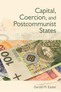 Capital, Coercion, and Postcommunist States Cover