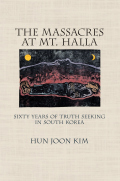 The Massacres at Mt. Halla: Sixty Years of Truth Seeking in South Korea