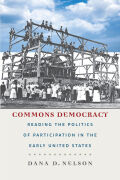 Commons Democracy: Reading the Politics of Participation in the Early United States