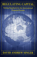 Regulating Capital: Setting Standards for the International Financial System