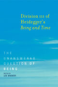 Division III of Heidegger's Being and Time: The Unanswered Question of Being