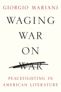 Waging War on War: Peacefighting in American Literature